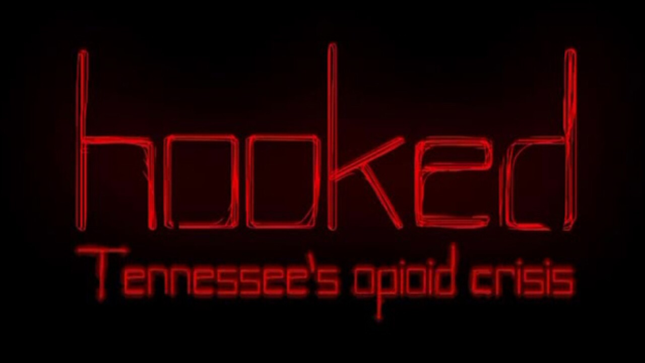 Hooked: Tennessee's Opioid Crisis