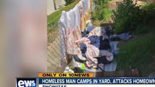 Homeless man camps in yard, attacks homeowner