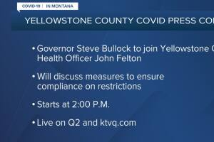 Bullock to join Yellowstone County health officer Thursday for press conference