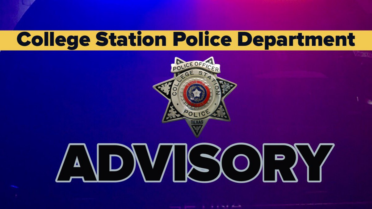 College Station PD Advisory