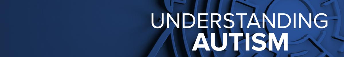 PROMO - Understanding Autism section header