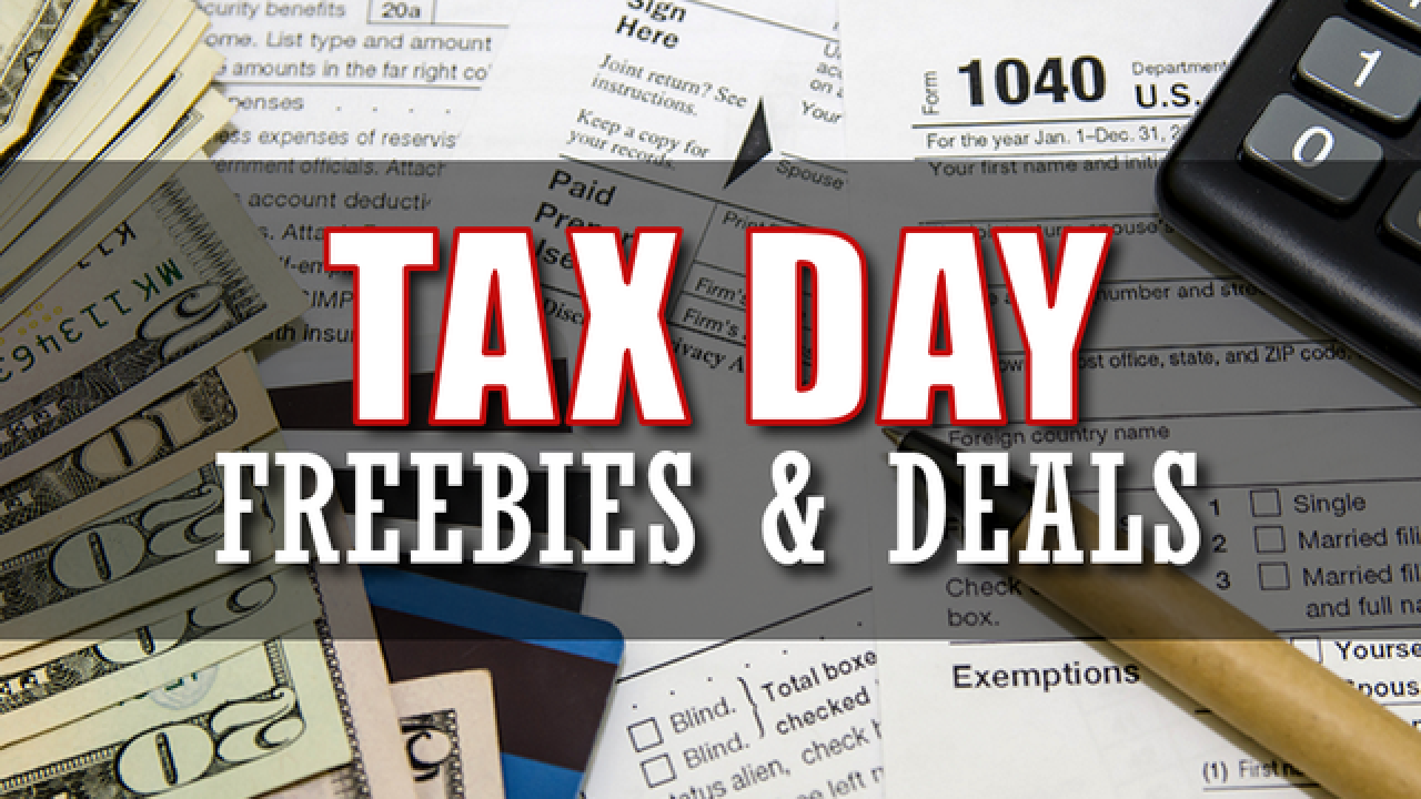 Tax Day 2018: Where you can cash in on freebies and deals