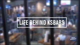 """""""Life Behind KSBars!"""""""