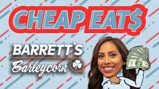 Cheap Eats Barrett's Barleycorn (L).jpg