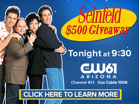 Watch Seinfeld on CW61 Arizona for a chance to win a $500 gift card!