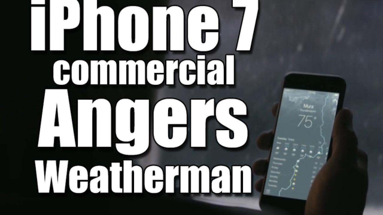 iPhone 7 commercial irks meteorologist